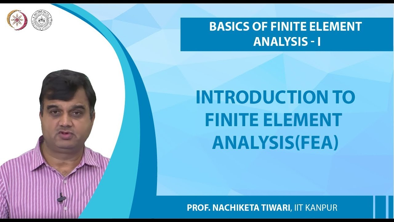 Introduction to Finite Element Analysis(FEA)