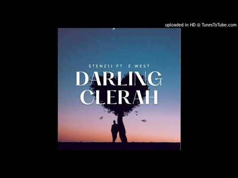 Download Stenzii ft E- West_ Darling Clerah ( Official Audio) 2020