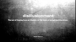 What does disillusionment mean