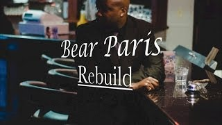 Bear Paris - Rebuild (Lyric Video)