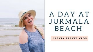 A Day at Jurmala Beach! - Riga, Latvia Travel Vlog