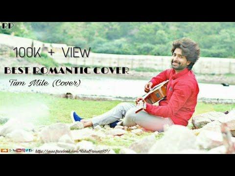 TUM MILE SONG|TUM MILE (LOVE REPRISE)COVER SONG| RAHUL PANWAR|RP
