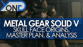 Metal Gear Solid V - Skull Face Origins, Master Plan, & Analysis! (Ground Zeroes)