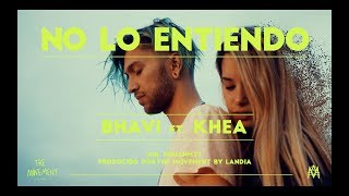 BHAVI ft. KHEA - NO LO ENTIENDO (Video Oficial)