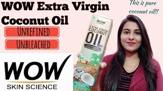 WOW Extra Virgin Coconut Oil Honest Review | Benefits | Pure Coconut Oil | The Shubhi Tips!!
