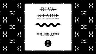 Riva Starr - Ride This Sound (feat. Imaginary Cities) [Connor-S Remix]