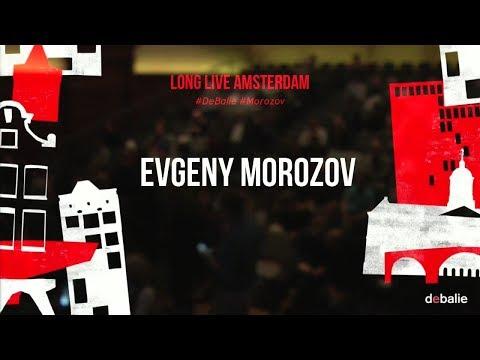Evgeny Morozov - Long Live Amsterdam - Leve Amsterdam