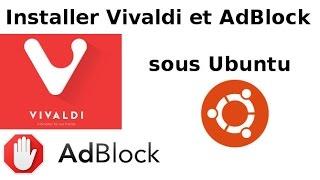 Installer Vivaldi et AdBlock sous Ubuntu 17.04