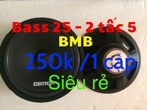Bass 25 - 2 Tấc 5 BMB Giá Siêu Rẻ Hàng Mới: Lh 0967.450.900
