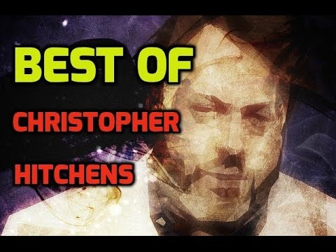 Best Of Christopher Hitchens (Pt.1) - Best Of Christopher Hitchens' Top Verbal SMACKDOWN On Theists