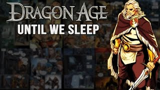 Dragon Age Comic Overview [Part 3/3] - Until We Sleep
