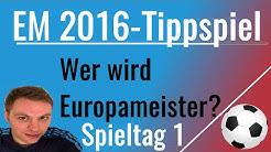 EM 2016 Tippen -  Alle Tipps zum 1. Spieltag bei Kicktipp EM 2016