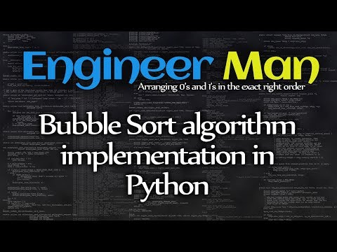 Bubble Sort algorithm implementation in Python -- Engineer Man