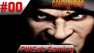 [FR] Mission 00: Entrainement. Commandos: 2 Men of courage