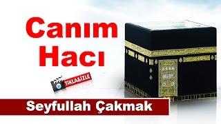 Seyfullah Çakmak - Canım Hacı