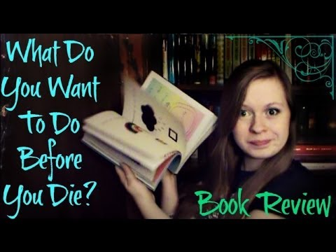 What Do You Want To Do Before You Die?   Book Review