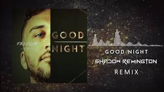 Felckin - Good Night (Shadow Remington Remix)
