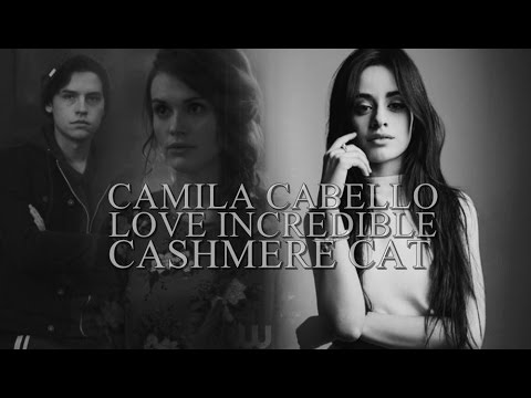 Cashmere Cat ft Camila Cabello - Love Incredible | Traduction française (+jughead&lydia)