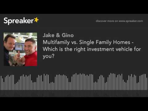 Multifamily vs. Single Family Homes - Which is the right investment vehicle for you?