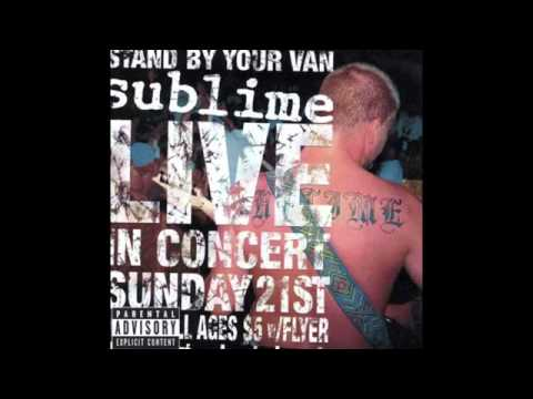 Sublime - Caress Me Down - stand by your van