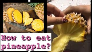Is this how we suppose to eat pineapple? Really?