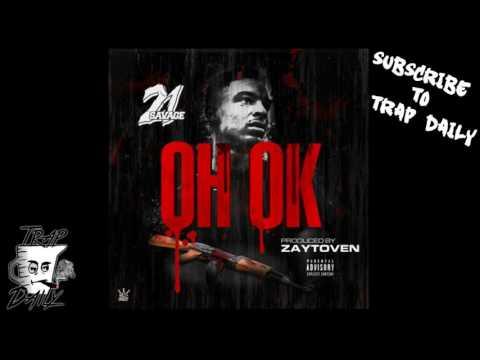21 Savage - Oh Ok Prod by Zaytoven