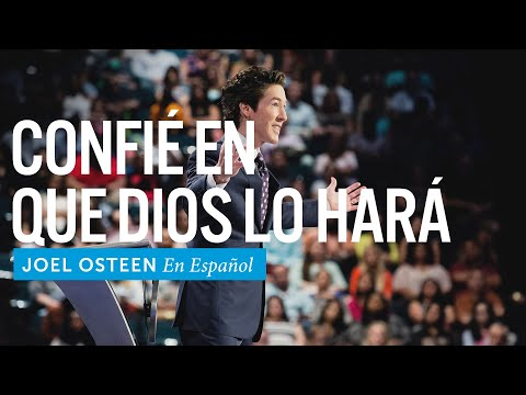 Confíe en que Dios lo hará | Joel Osteen