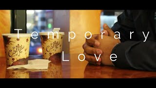 Temporary Love (A Short Film)