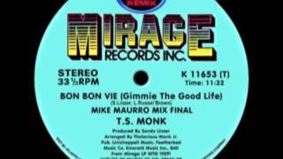 T.S. Monk - Bon Bon Vie (Gimme The Good Life) Mike Maurro Remix