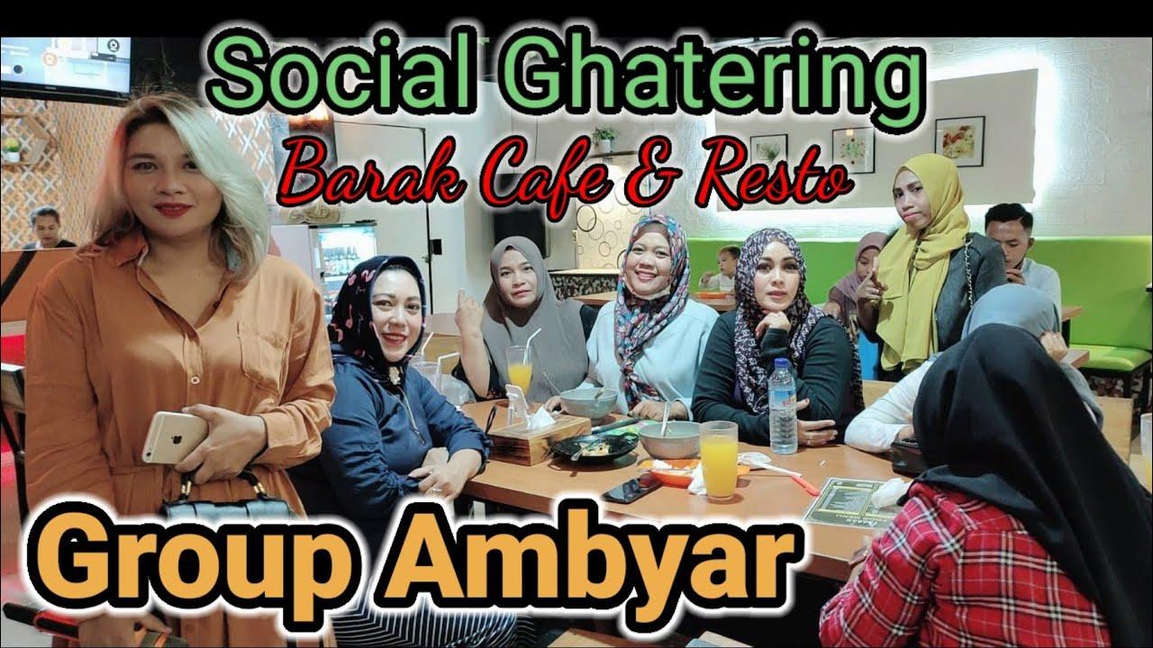 Ambyar Group Social Gathering at Barax Cafe & Resto    Arisan Group Ambyar di Barax Cafe & Resto