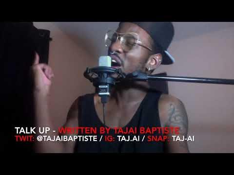 TALK UP - An ORIGINAL written by Tajai Baptiste