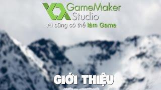 Hướng dẫn lập trình Game với GameMaker Studio - Giới thiệu