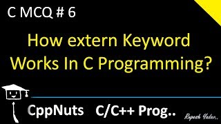 How extern Keyword Works In C Programming | C Programming | C MCQ #6