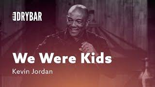 When We Were Kids. Kevin Jordan