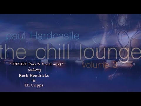 Paul Hardcastle - Desire Sax N Vocal Remix [Chill Lounge Vol 3]
