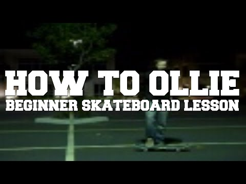SKATEBOARD LESSONS - HOW TO OLLIE