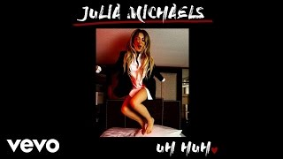 Julia Michaels - Uh Huh (Audio)
