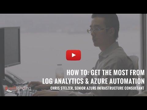Maximizing Log Analytics and Azure Automation Demo