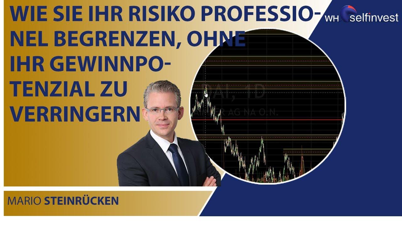 Wie Sie Ihr Risiko professionel begrenzen, ohne Ihr Gewinnpotenzial zu verringern mit Mario Steinrüc