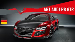 Power & Beauty: 2013 ABT R8 GTR -- 620 PS, 560 Nm, 0 auf 100 km/h i...