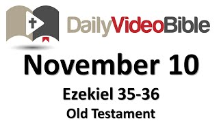 November 10 Ezekiel 35 and 36 Old Testament for the Daily Video Bible DVB