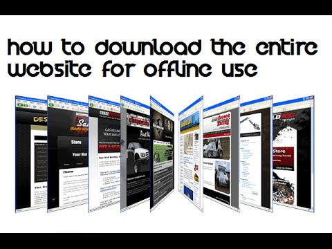 HOW TO DOWNLOAD THE ENTIRE WEBSITES FOR OFFLINE USE