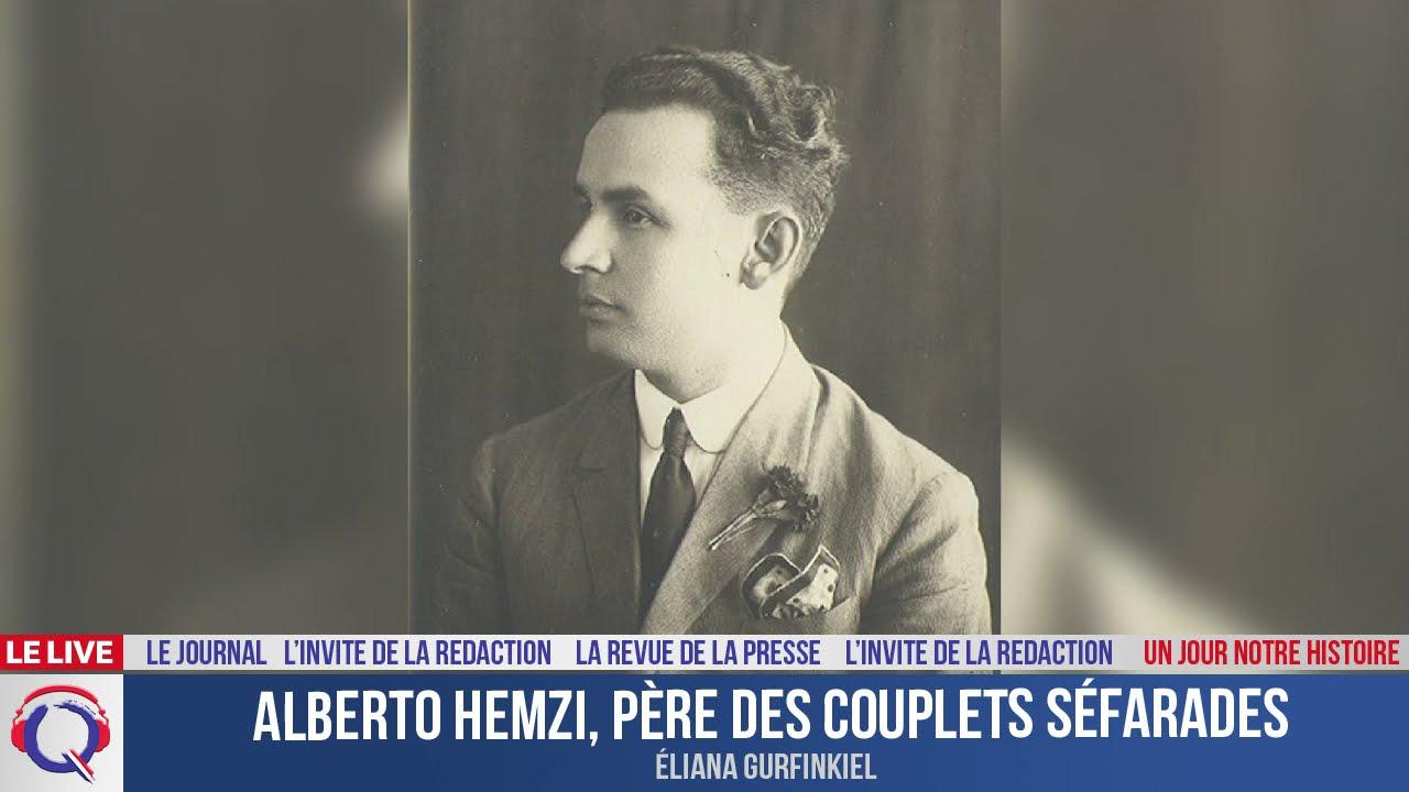 Alberto Hemzi, père des Couplets séfarades - Un jour notre Histoire du 11 juin