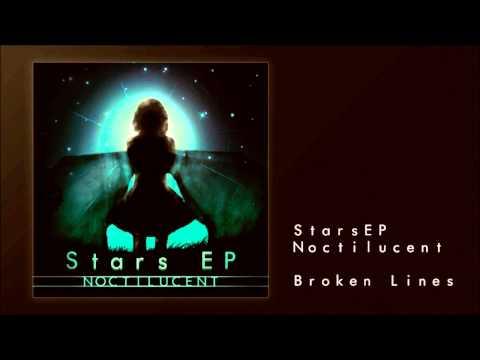 Noctilucent - Broken Lines [StarsEP]