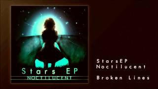 Video Noctilucent - Broken Lines [StarsEP] download MP3, 3GP, MP4, WEBM, AVI, FLV Oktober 2017