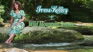 """Irene Kelley NEW single, """"Wild Mountain Stream"""""""