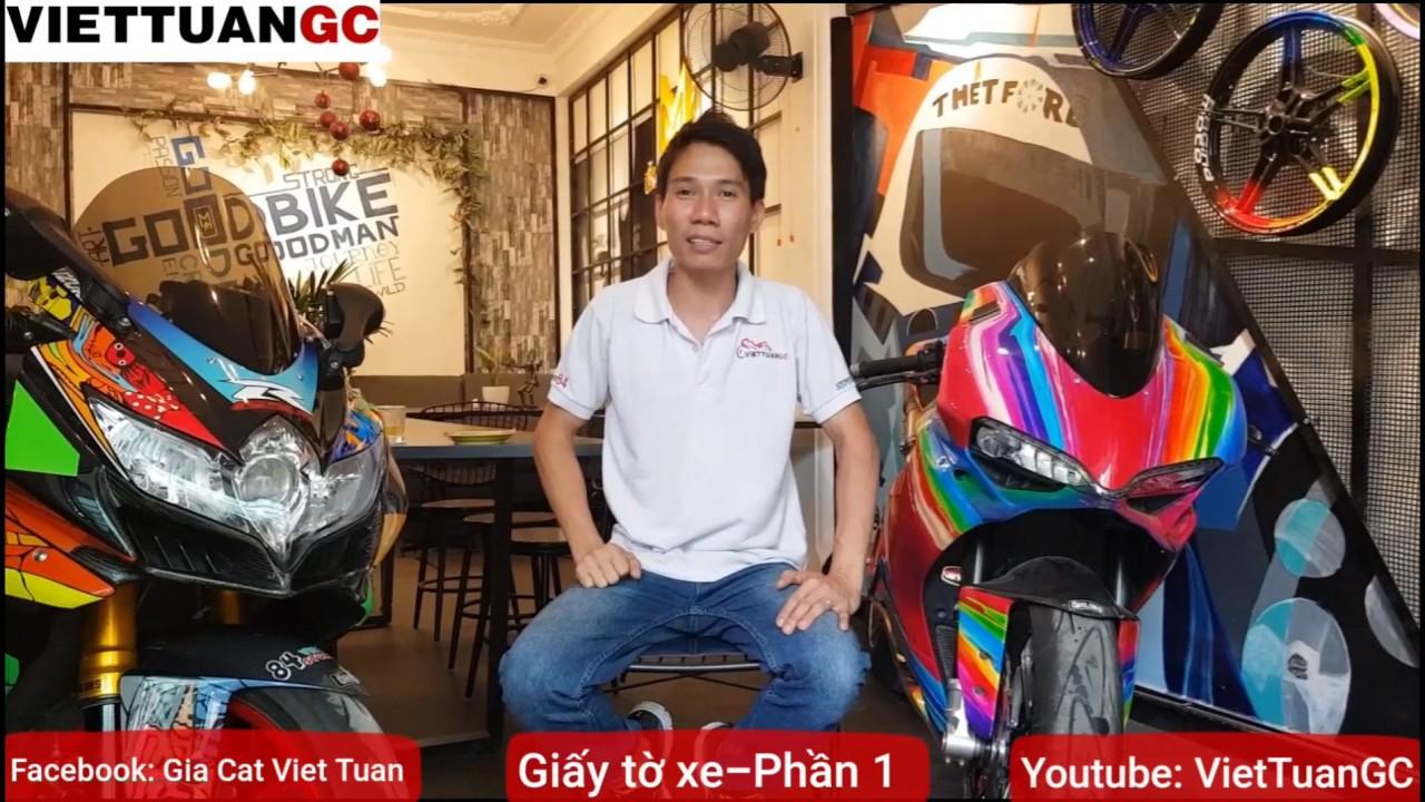 Mua Xe Moto PKL Cũ – Phần 1 – Các Loại Giấy Tờ Thế Nào Là Nên Mua Hợp Pháp- VietTuanGC Kĩ Sư Hẻm