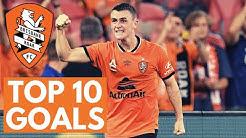Brisbane Roar - Top 10 Goals - 2018/19 Season
