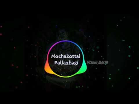 mochakottai pallazhagi remix song whatsapp status in Tamil