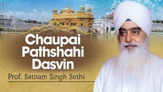 Prof. Satnam Singh Sethi | Chaupai Pathshahi Dasvin | Nitnem